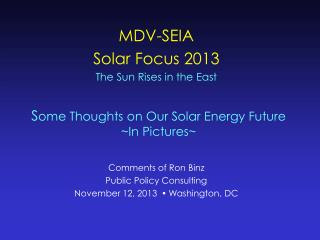 S ome Thoughts on Our Solar Energy Future ~In Pictures~