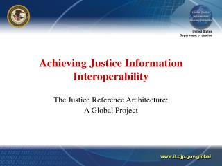 Achieving Justice Information Interoperability