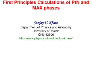 First Principles Calculations of PtN and MAX phases