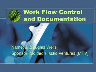 Work Flow Control and Documentation