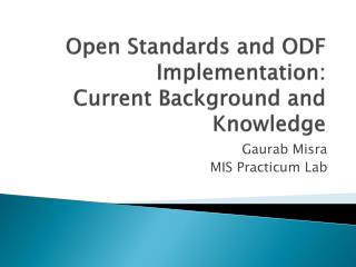 Open Standards and ODF Implementation: Current Background and Knowledge