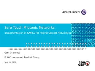 Zero Touch Photonic Networks: Implementation of GMPLS for Hybrid Optical Networking