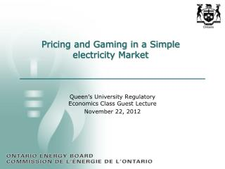 Pricing and Gaming in a Simple electricity Market