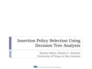 Insertion Policy Selection Using Decision Tree Analysis