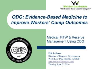 Medical, RTW & Reserve Management Using ODG