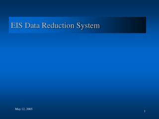 EIS Data Reduction System