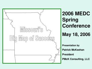 2006 MEDC Spring Conference May 18, 2006 Presentation by  Patrick McKeehan President
