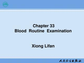Chapter 33   Blood  Routine  Examination Xiong Lifan