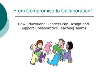 From Compromise to Collaboration