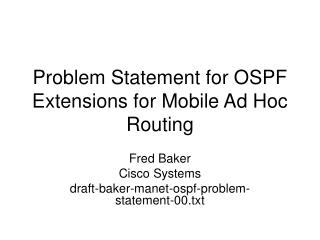 Problem Statement for OSPF Extensions for Mobile Ad Hoc Routing