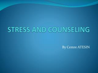 STRESS AND COUNSELING