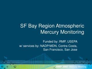 SF Bay Region Atmospheric Mercury Monitoring