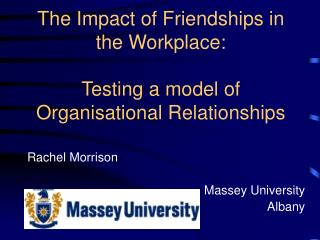 The Impact of Friendships in the Workplace: Testing a model of Organisational Relationships