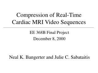 Compression of Real-Time Cardiac MRI Video Sequences