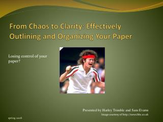 From Chaos to Clarity: Effectively Outlining and Organizing Your Paper