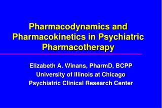 Pharmacodynamics and Pharmacokinetics in Psychiatric Pharmacotherapy