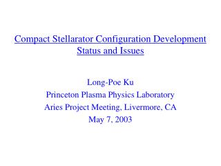 Compact Stellarator Configuration Development Status and Issues