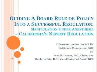 A Presentation for the FCLB's Baltimore Convention, 2010  by: Fred N. Lerner, D.C., Chair, and