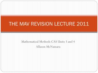 THE MAV REVISION LECTURE 2011