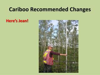 Cariboo Recommended Changes