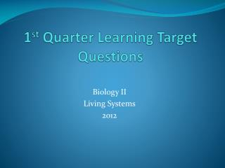 1 st  Quarter Learning Target Questions