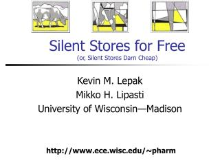 Silent Stores for Free (or, Silent Stores Darn Cheap)