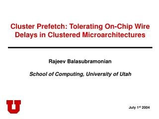 Cluster Prefetch: Tolerating On-Chip Wire Delays in Clustered Microarchitectures