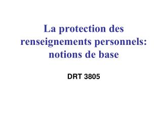 La protection des renseignements personnels: notions de base