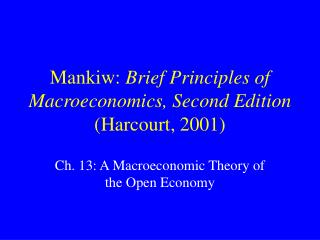 Mankiw:  Brief Principles of Macroeconomics, Second Edition  (Harcourt, 2001)
