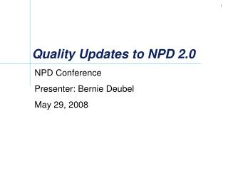 Quality Updates to NPD 2.0