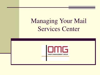 Managing Your Mail Services Center