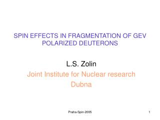 SPIN EFFECTS IN FRAGMENTATION OF GEV POLARIZED DEUTERONS