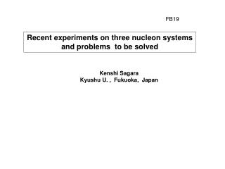 Recent experiments on three nucleon systems and problems   to be solved