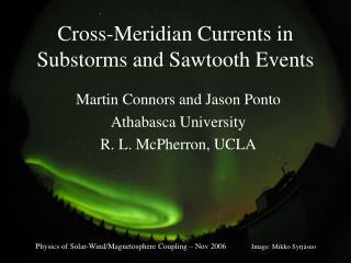Cross-Meridian Currents in Substorms and Sawtooth Events