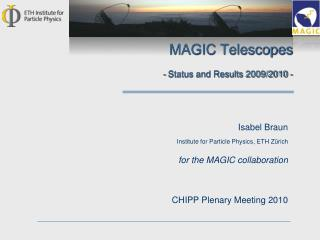 MAGIC Telescopes - Status and Results 2009/2010 -