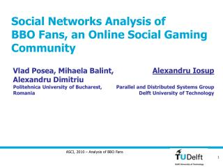 Social Networks Analysis of  BBO Fans, an Online Social Gaming Community