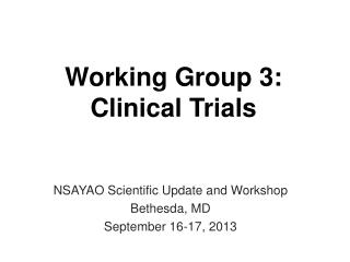 Working Group 3:  Clinical Trials