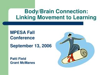 Body/Brain Connection: Linking Movement to Learning