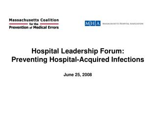 Hospital Leadership Forum:  Preventing Hospital-Acquired Infections June 25, 2008