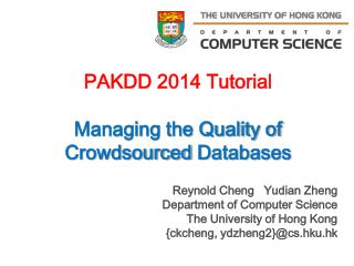 Reynold Cheng    Yudian Zheng Department of  Computer Science  The University of Hong Kong