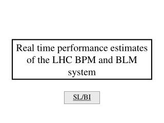 Real time performance estimates of the LHC BPM and BLM system