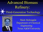 Mark Holtzapple       Department of Chemical                       Engineering         Texas AM University