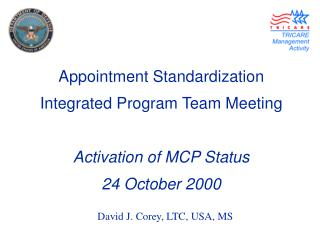 Appointment Standardization  Integrated Program Team Meeting Activation of MCP Status