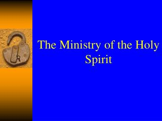 The Ministry of the Holy Spirit