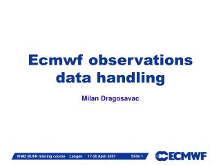 Ecmwf observations data handling