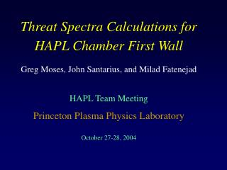 Threat Spectra Calculations for HAPL Chamber First Wall