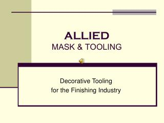 ALLIED MASK & TOOLING