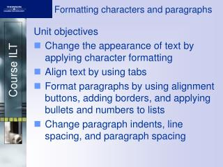 Formatting characters and paragraphs