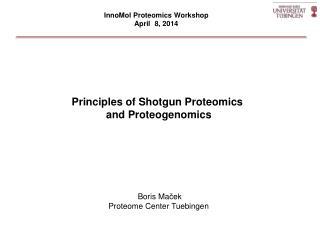 Principles of Shotgun Proteomics  and Proteogenomics