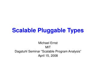 Scalable Pluggable Types